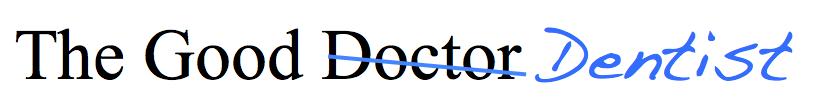 The Good Doctor Dentist